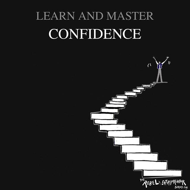 Learn and master confidence
