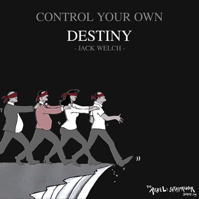 Control your own destiny