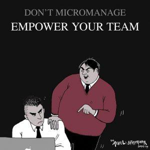 Micromanage