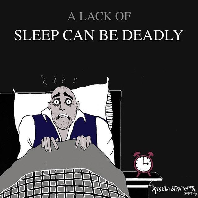 Lack of sleep