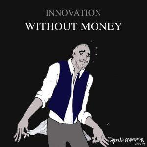 Innovation without money
