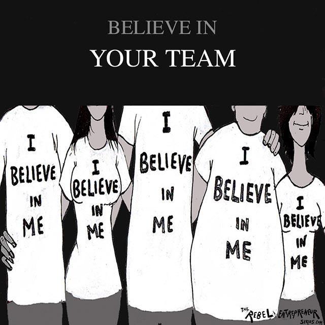 Believe in your team